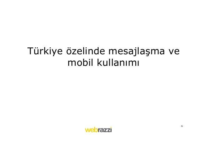 6   Türkiye özelinde mesajlaşma ve mobil kullanımı