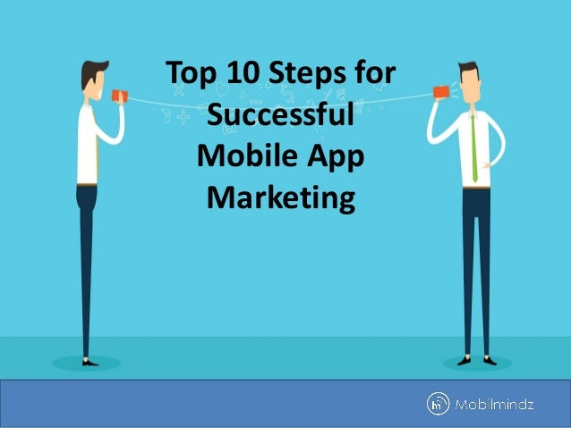 Top 10 Steps for Successful Mobile App Marketing