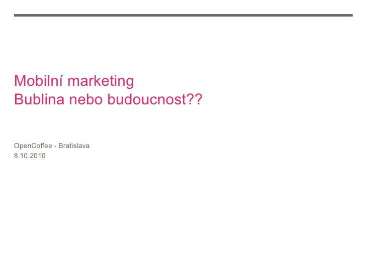 Mobilní marketing_Bublina nebo Budoucnost?