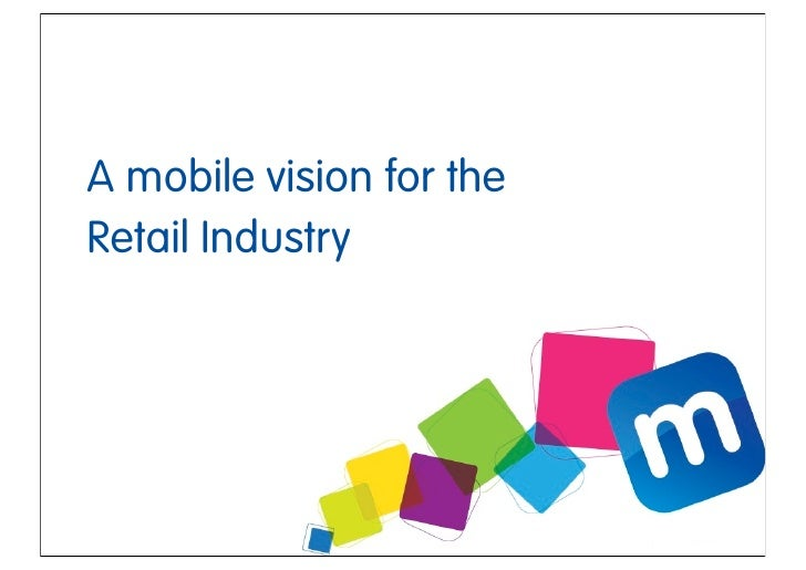 A mobile vision for theRetail Industry