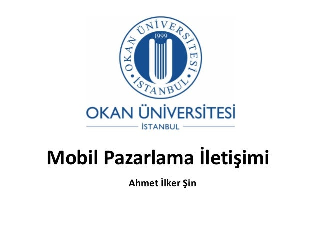 Mobil Pazarlama İletişimi         Ahmet İlker Şin