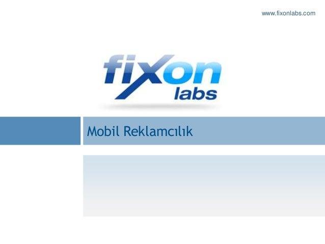 www.fixonlabs.comMobil Reklamcılık