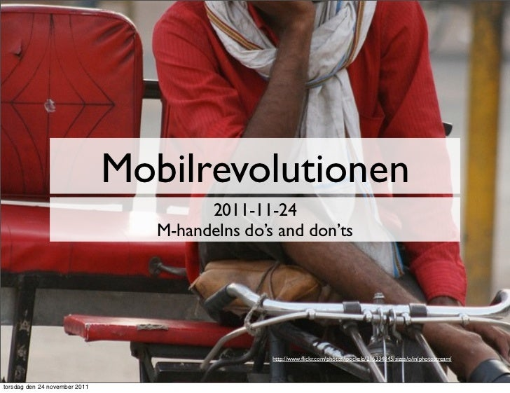 Mobilrevolutionen                                        2011-11-24                                  M-handelns do's and d...