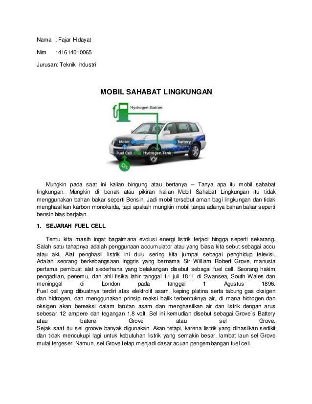 Nama : Fajar Hidayat  Nim : 41614010065  Jurusan: Teknik Industri  MOBIL SAHABAT LINGKUNGAN  Mungkin pada saat ini kalian ...