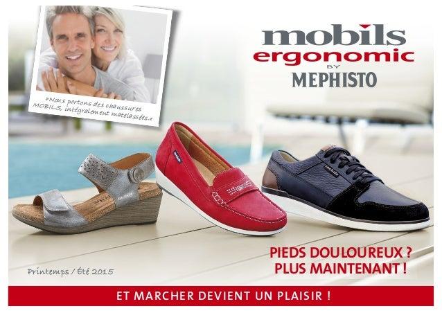 PIEDS DOULOUREUX ? PLUS MAINTENANT !Printemps / Été 2015 ET MARCHER DEVIENT UN PLAISIR ! »Nous portons des chaussures MOBI...