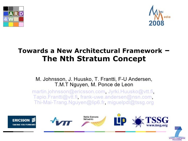 Towards a New Architectural Framework  – The Nth Stratum Concept M. Johnsson, J. Huusko, T. Frantti, F-U Andersen, T.M.T N...