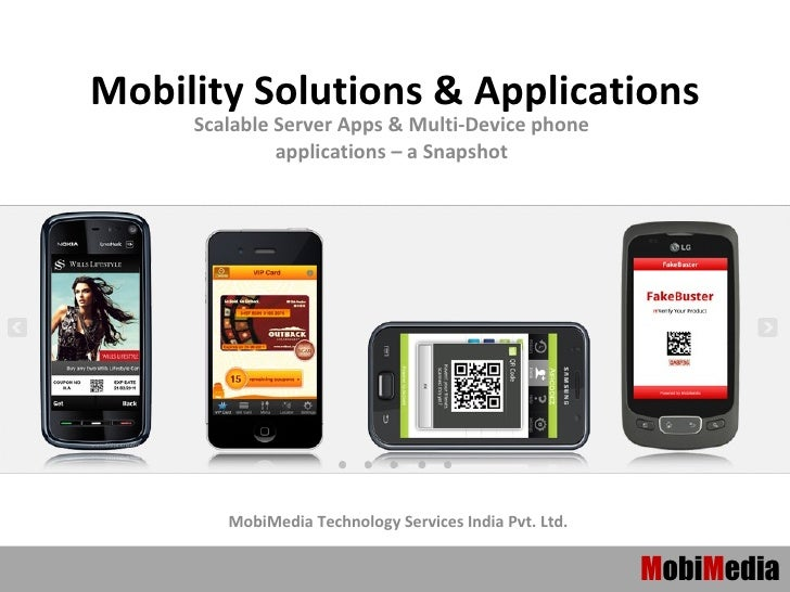 Mobility Solutions & Applications     Scalable Server Apps & Multi-Device phone              applications – a Snapshot    ...