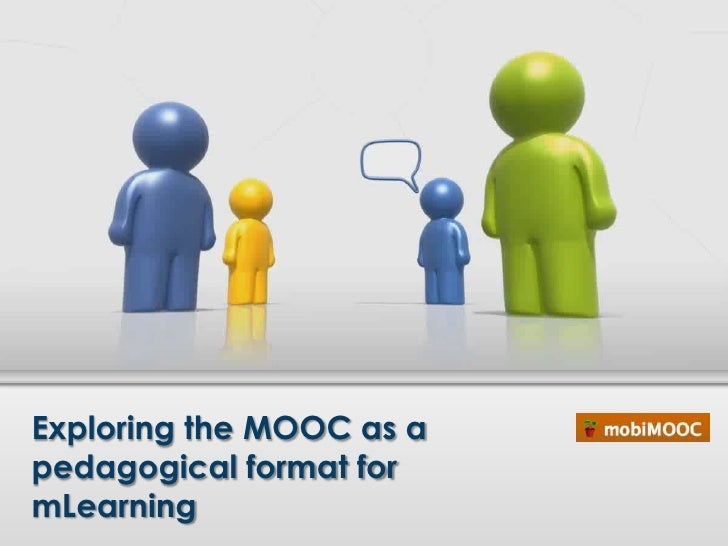 Exploring the MOOC as apedagogical format formLearning