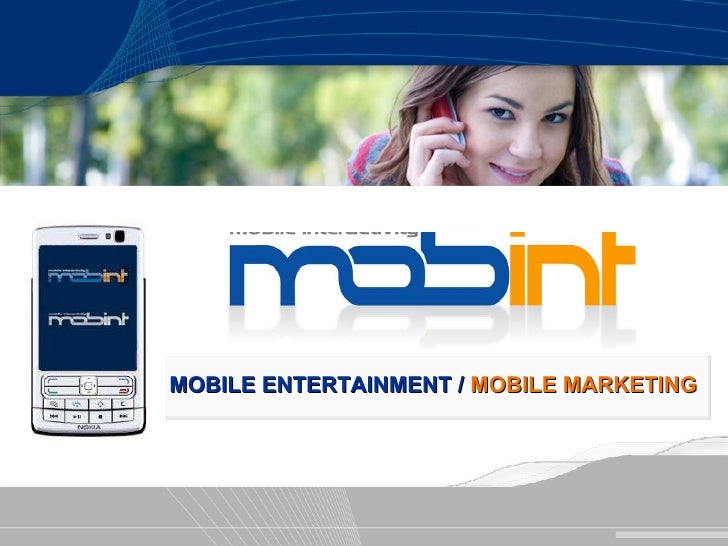 MOBILE ENTERTAINMENT /  MOBILE MARKETING