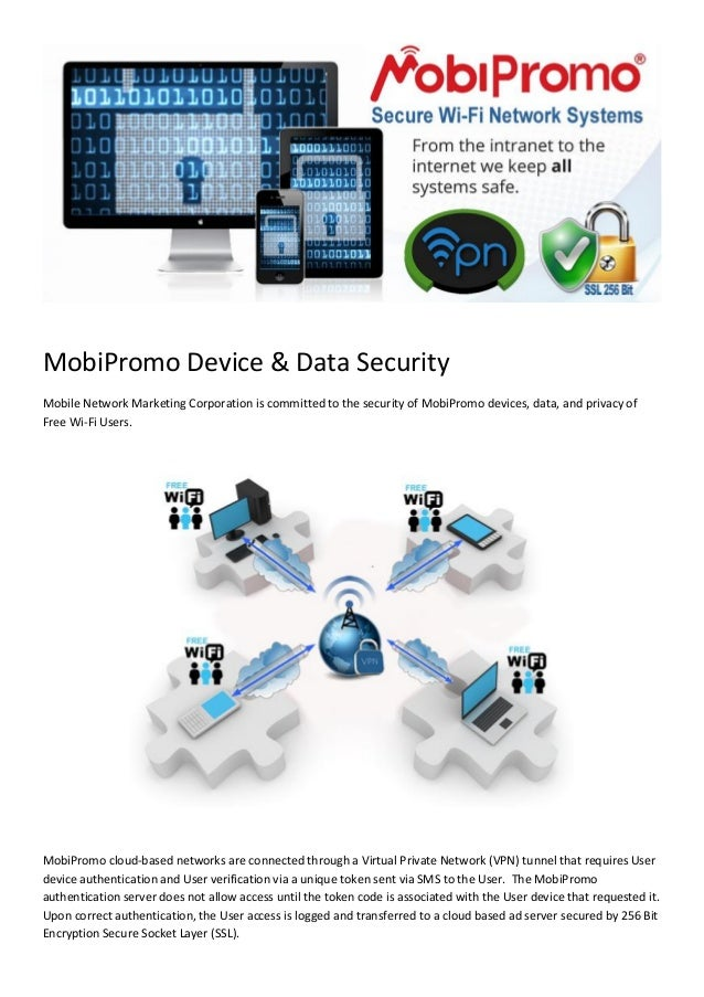 MobiPromo Device & Data Security Mobile Network Marketing Corporation is committed to the security of MobiPromo devices, d...