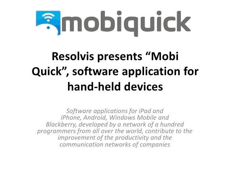 """Resolvis presents """"MobiQuick"""", software application for      hand-held devices           Software applications for iPad an..."""