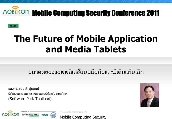 Mobile Computing Security Conference 2011 M-01    The Future of Mobile Application           and Media Tablets            ...