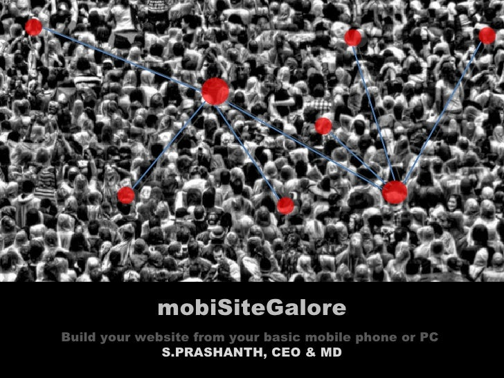 Build your website from your basic mobile phone or PC  S.PRASHANTH, CEO & MD mobiSiteGalore