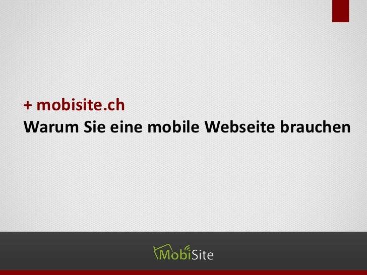+ mobisite.chWarum Sie eine mobile Webseite brauchen
