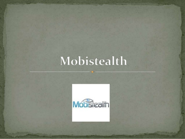  Begin to see the exceptional advanced features on your  own!   Here a few in the astonishing features that Mobistealth ...