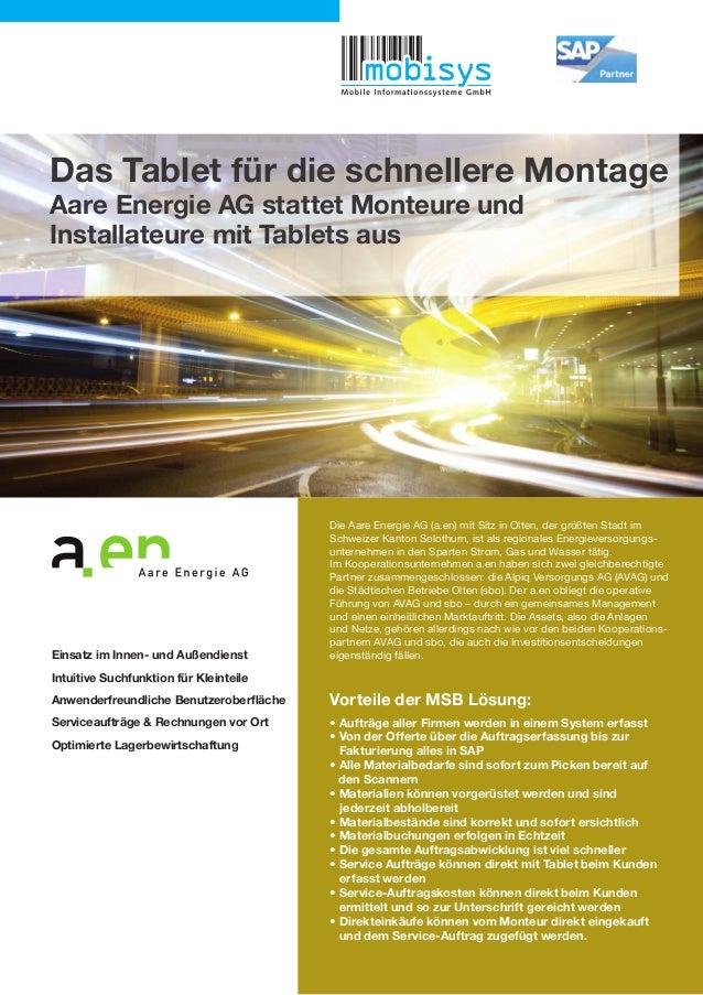 Die Aare Energie AG (a.en) mit Sitz in Olten, der größten Stadt im Schweizer Kanton Solothurn, ist als regionales Energiev...