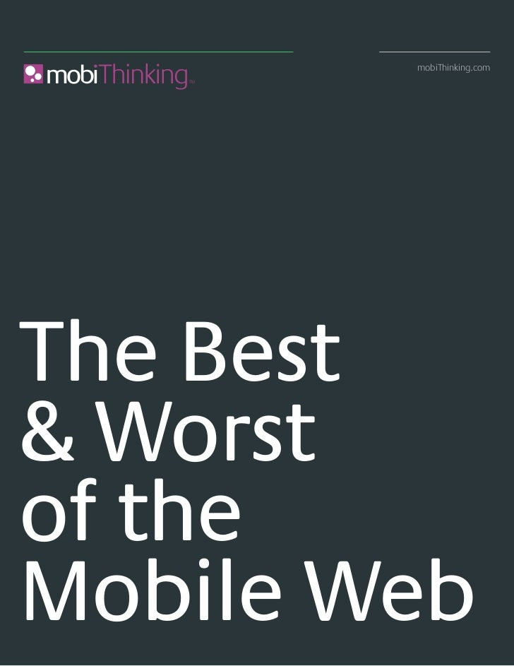 mobiThinking.comThe Best& Worstof theMobile Web