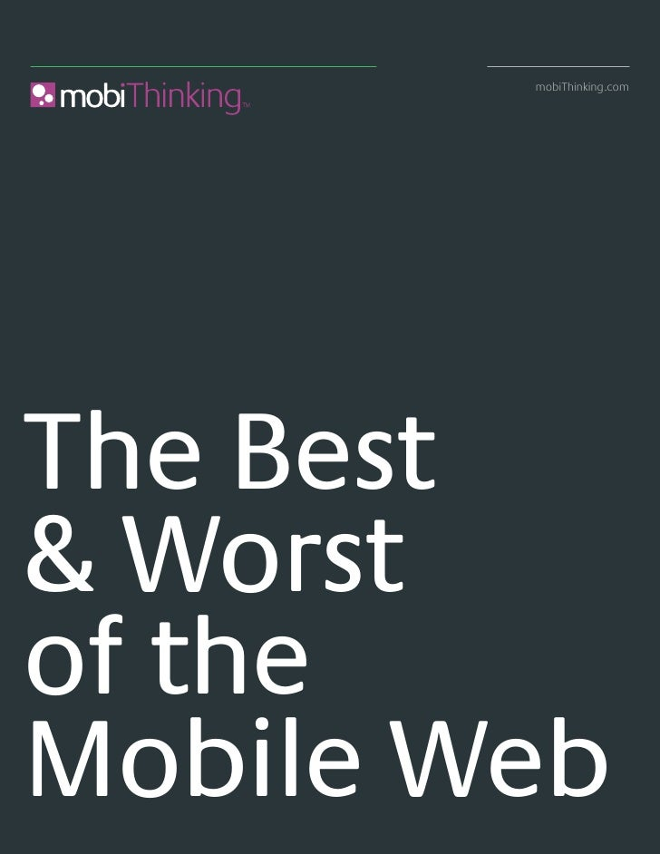 mobiThinking.com     The Best & Worst of the Mobile Web