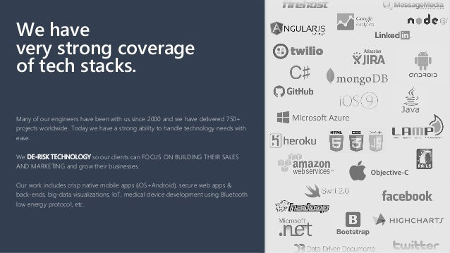 We have very strong coverage of tech stacks. Many of our engineers have been with us since 2000 and we have delivered 750+...