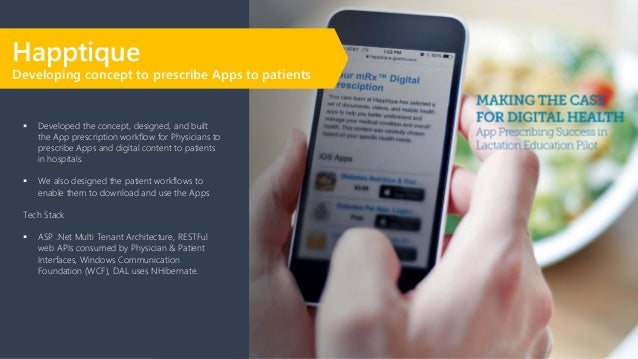▪ Developed the concept, designed, and built the App prescription workflow for Physicians to prescribe Apps and digital co...