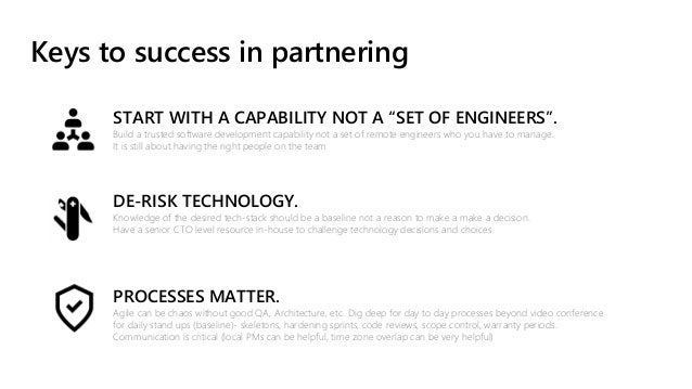 """Keys to success in partnering START WITH A CAPABILITY NOT A """"SET OF ENGINEERS"""". Build a trusted software development capab..."""
