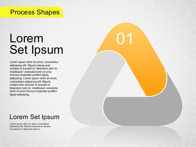 Process Shapes 01Lorem Set Ipsum Lorem ipsum dolor sit amet, consectetur adipiscing elit. Mauris massa erat, semper ut sus...