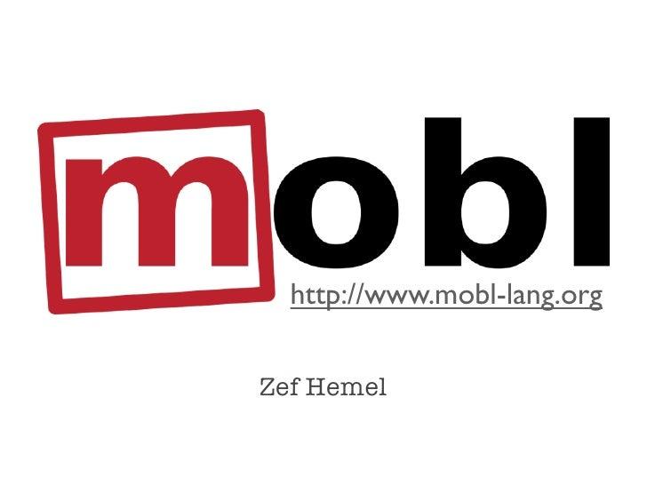 http://www.mobl-lang.orgZef Hemel