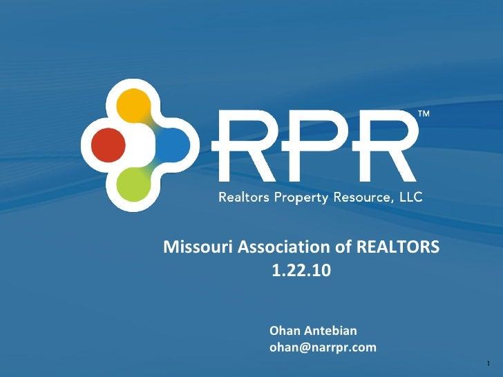 Ohan Antebian [email_address] Missouri Association of REALTORS 1.22.10