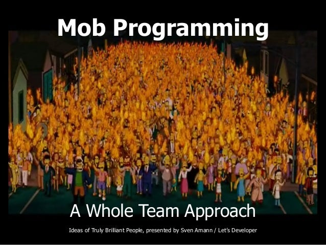 Mob Programming A Whole Team Approach Ideas of Truly Brilliant People, presented by Sven Amann / Let's Developer