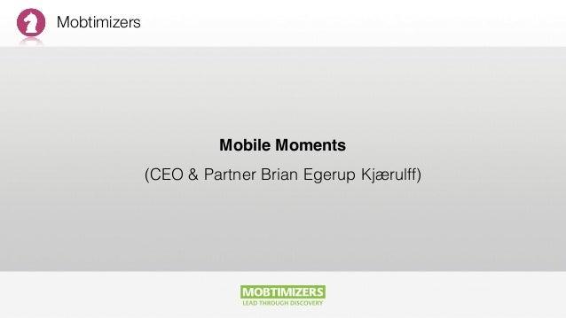 Mobtimizers Mobile Moments (CEO & Partner Brian Egerup Kjærulff)