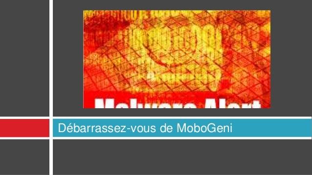 Débarrassez-vous de MoboGeni