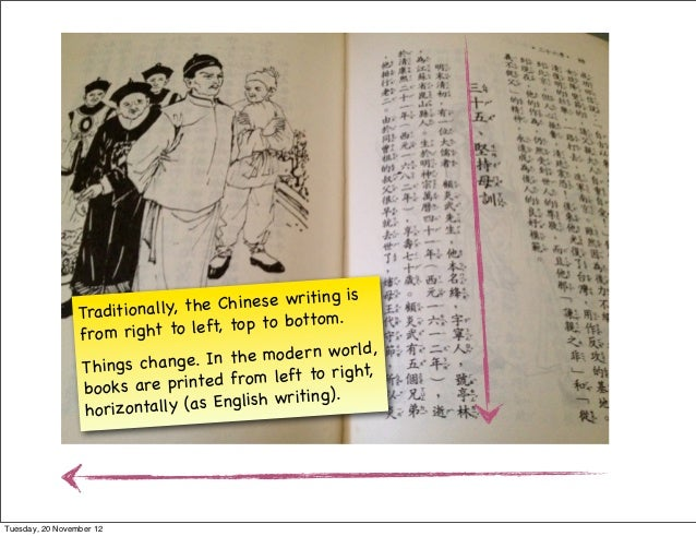 Chinese writing is                 Tra ditionally, the                   .                 fro m right to le ft, to p to b...