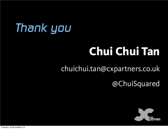 Thank you                                  Chui Chui Tan                          chuichui.tan@cxpartners.co.uk           ...