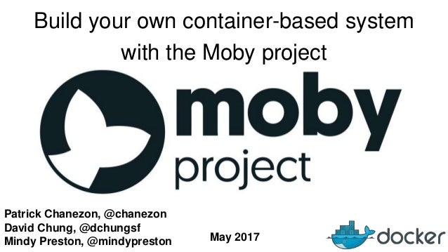 Patrick Chanezon, @chanezon David Chung, @dchungsf Mindy Preston, @mindypreston Build your own container-based system with...