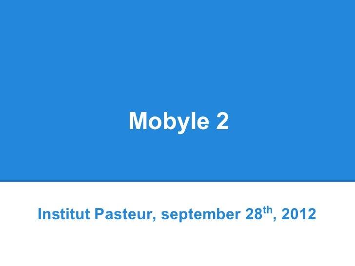 Mobyle 2Institut Pasteur, september 28th, 2012