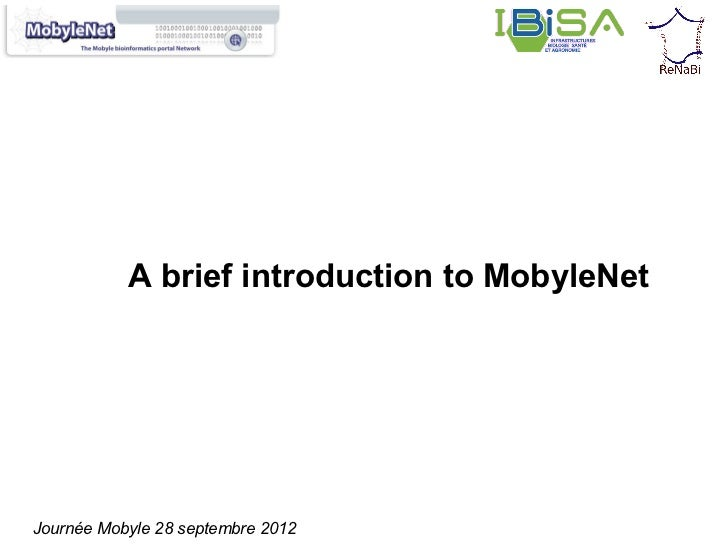 A brief introduction to MobyleNetJournée Mobyle 28 septembre 2012