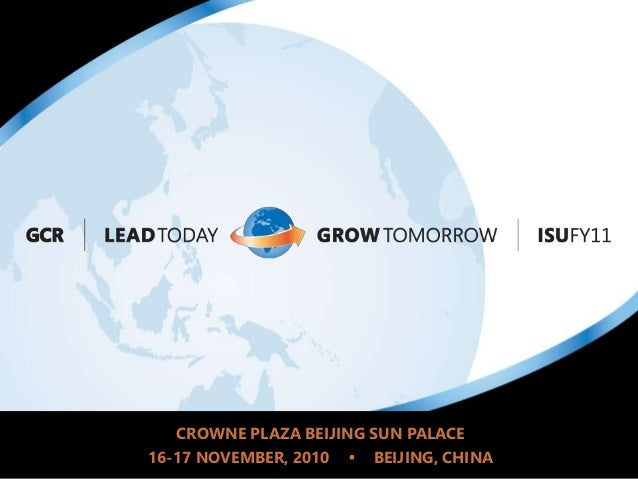 CROWNE PLAZA BEIJING SUN PALACE 16-17 NOVEMBER, 2010 BEIJING, CHINA