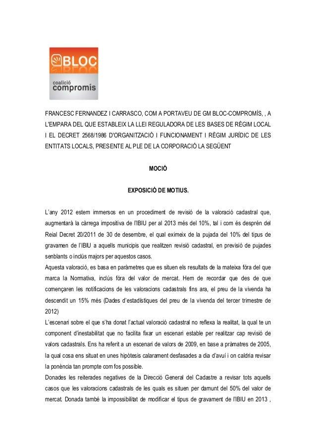 FRANCESC FERNANDEZ I CARRASCO, COM A PORTAVEU DE GM BLOC-COMPROMÍS, , ALEMPARA DEL QUE ESTABLEIX LA LLEI REGULADORA DE LES...