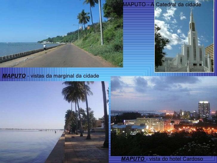 MAPUTO  - vistas da marginal da cidade  MAPUTO  - vista do hotel Cardoso  MAPUTO - A Catedral da cidade