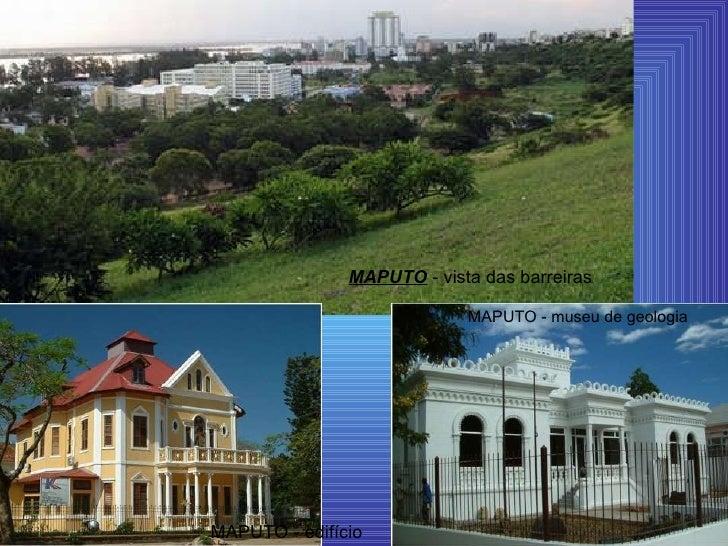 MAPUTO  - vista das barreiras  MAPUTO - edifício  MAPUTO - museu de geologia