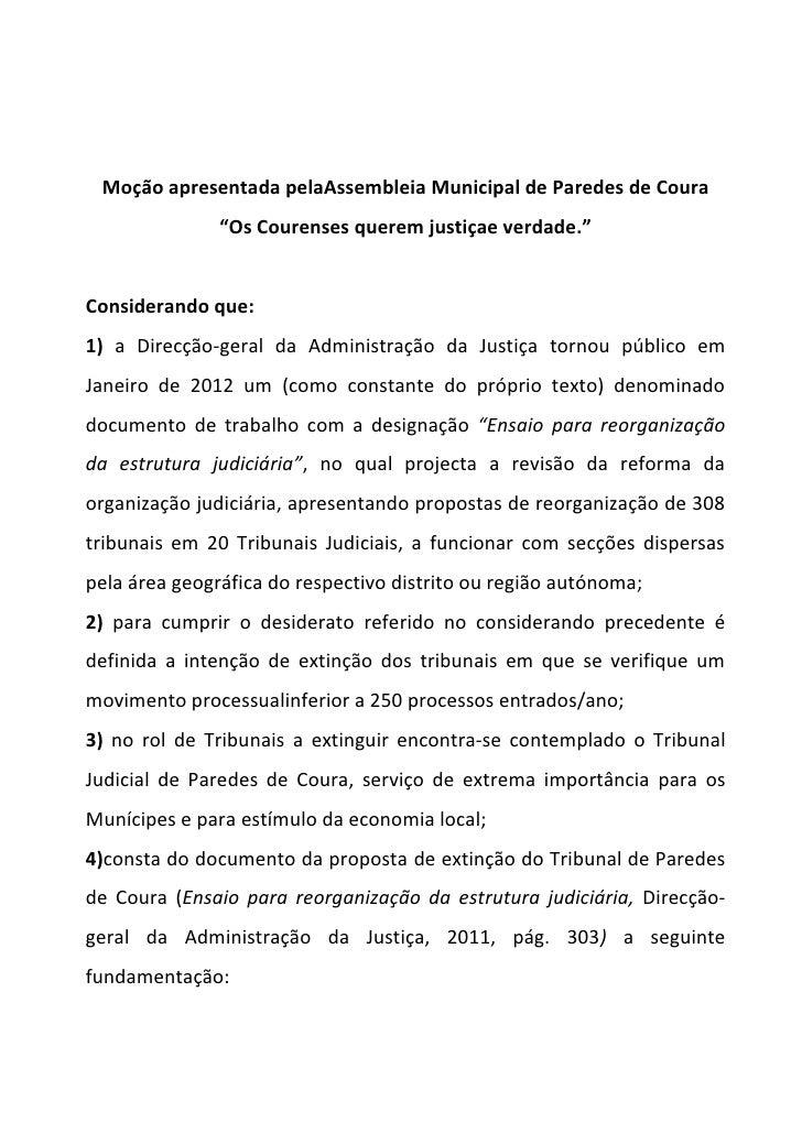 """Moção apresentada pelaAssembleia Municipal de Paredes de Coura               """"Os Courenses querem justiçae verdade.""""Consid..."""