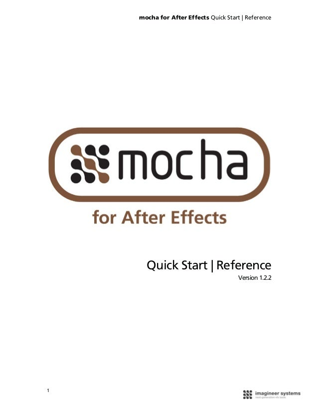 mocha for After Effects Quick Start | Reference      Quick Start | Reference                                       Version...