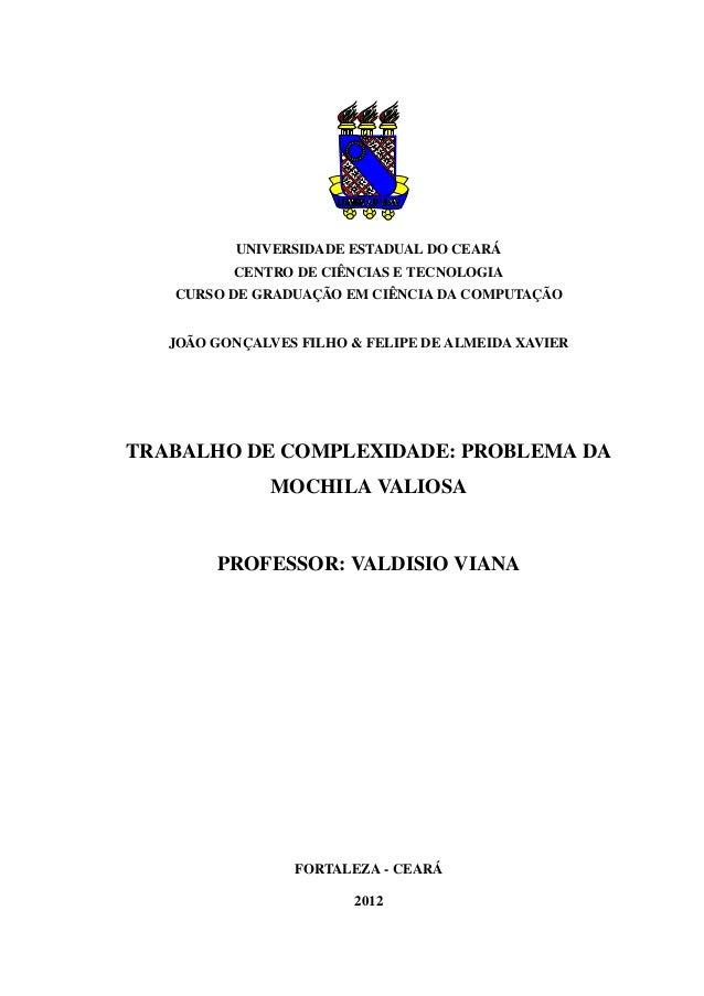 UNIVERSIDADE ESTADUAL DO CEARÁ CENTRO DE CIÊNCIAS E TECNOLOGIA CURSO DE GRADUAÇÃO EM CIÊNCIA DA COMPUTAÇÃO  JOÃO GONÇALVES...
