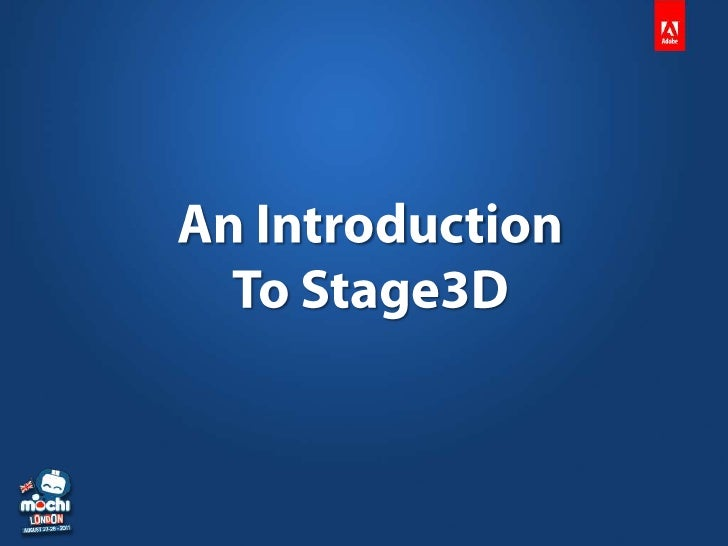 An Introduction <br />To Stage3D<br />