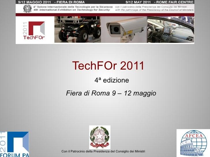TechFOr 2011    4 ª edizione   Fiera di Roma   9 – 12 maggio