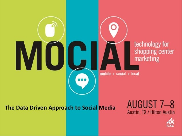 The Data-Driven Approach to Social Media - Mocial Conference