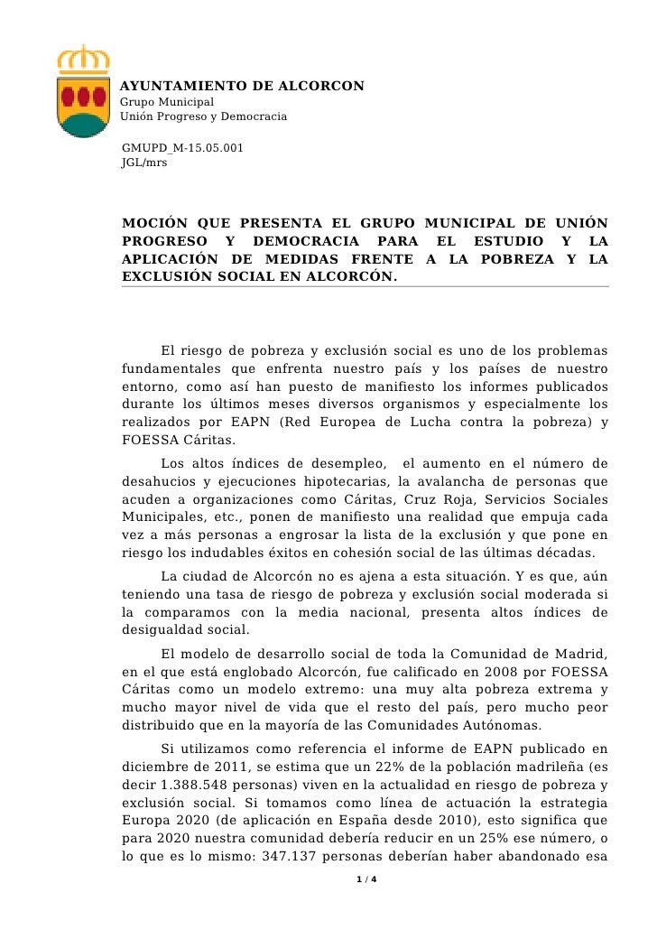 AYUNTAMIENTO DE ALCORCONGrupo MunicipalUnión Progreso y DemocraciaGMUPD_M-15.05.001JGL/mrsMOCIÓN QUE PRESENTA EL GRUPO MUN...