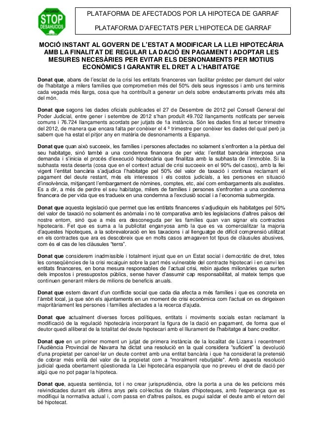 PLATAFORMA DE AFECTADOS POR LA HIPOTECA DE GARRAFPLATAFORMA D'AFECTATS PER L'HIPOTECA DE GARRAFMOCIÓ INSTANT AL GOVERN DE ...