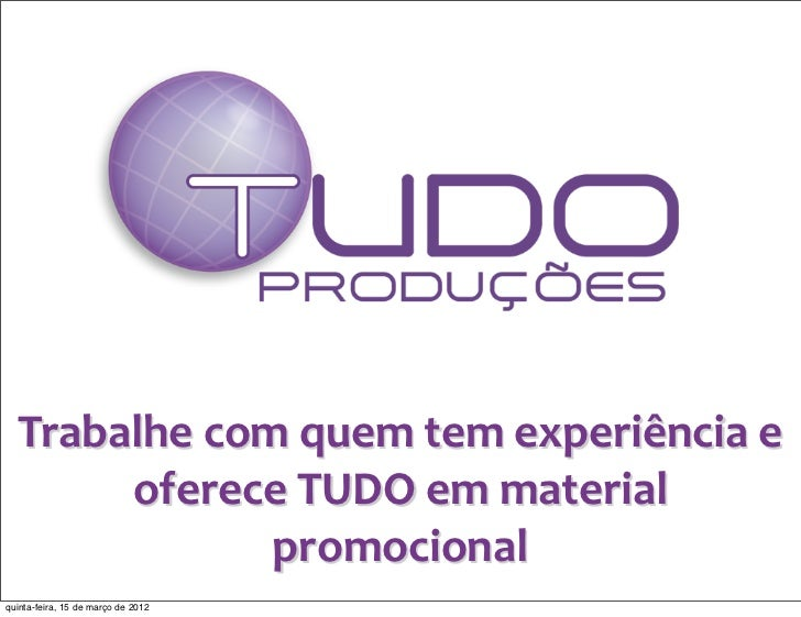 Trabalhe com quem tem experiência e        oferece TUDO em material                  promocionalquinta...