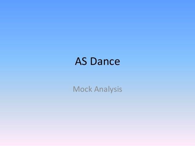 AS Dance Mock Analysis
